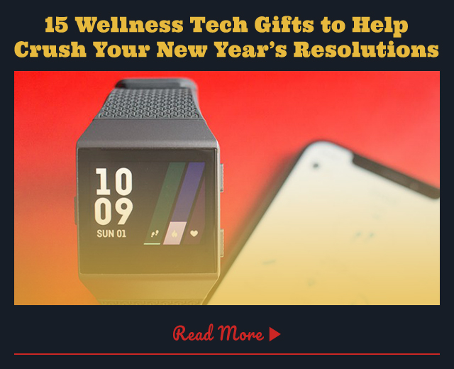 15 Wellness Tech Gifts to Help Crush Your New Year's Resolutions