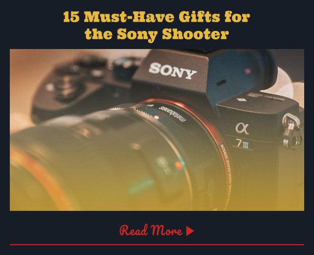 10 Must-Have Gifts for the Sony Shooter