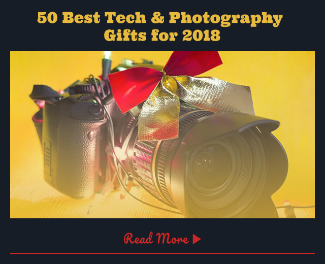50 Best Tech and Photography Gifts for 2018