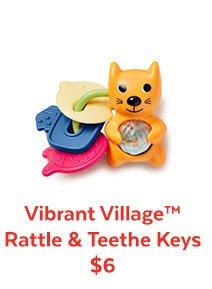 Vibrant Village™ Rattle & Teethe Keys $6