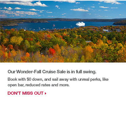 Our wonder-fall cruise sale is in full swing