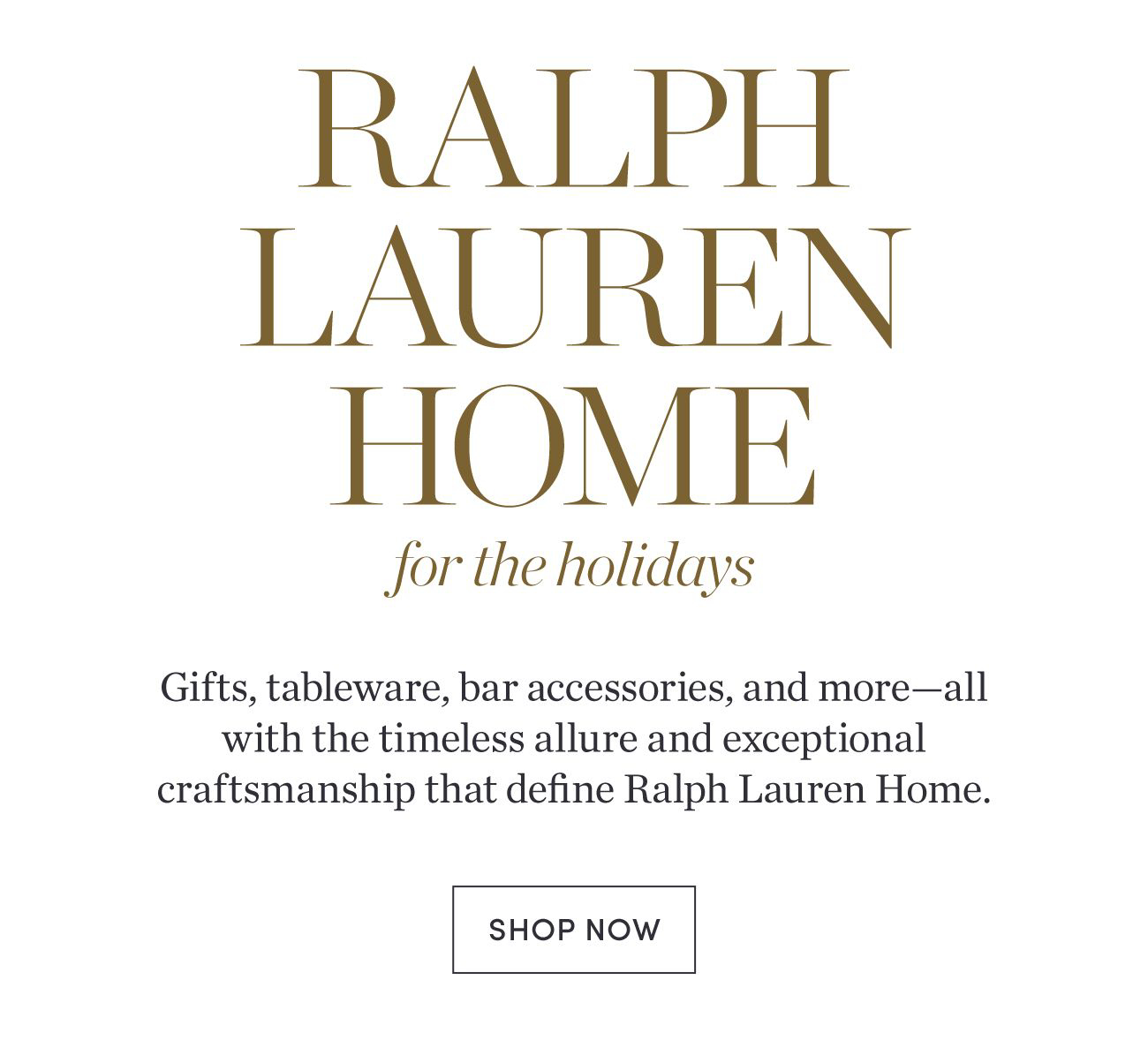 Gifts, tableware, bar accessories and more - Shop Now >