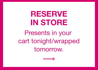 RESERVE IN STORE