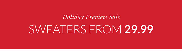 Holiday Preview Sale - 29.99 Cable Knit Sweaters