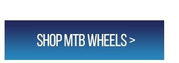 Shop MTB Wheels >