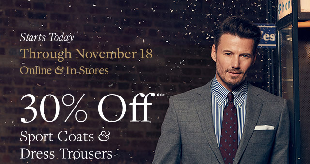 30% OFF SPORTS COAT & DRESS TROUSERS
