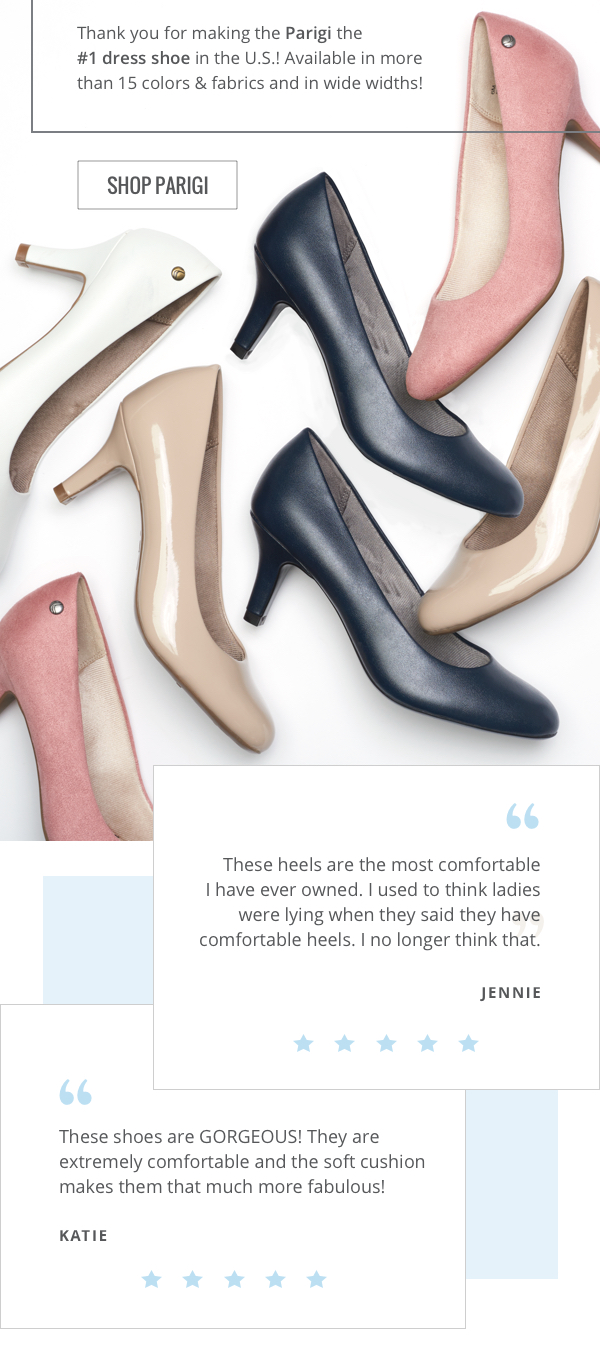 Thank you for making the PARIGI the #1 dress shoe in the US. Available in more than 15 colors and fabrics and in wide widths. SHOP PARIGI