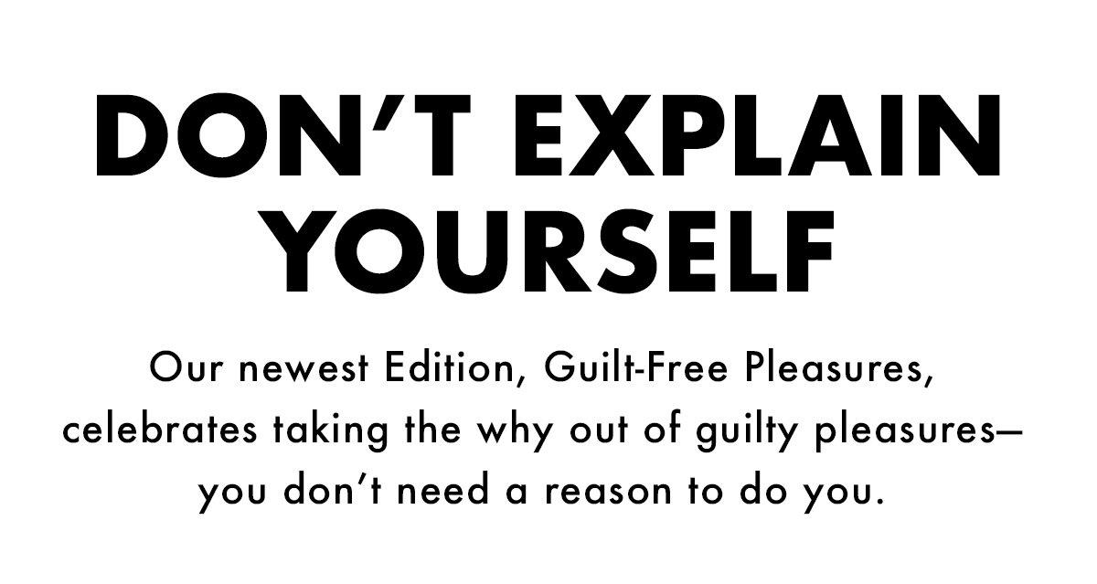 Guilt-Free Pleasures