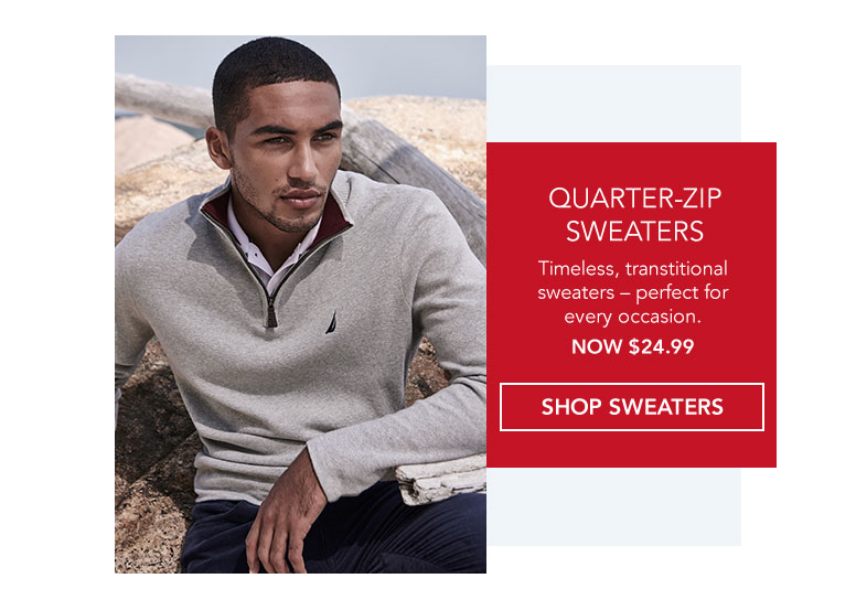 Quarter-zip sweaters. Timeless, transitional sweaters-perfect for every occasion. SHOP SWEATERS