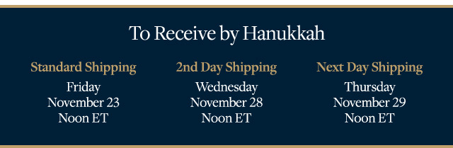TO RECEIVE BY HANUKKAH