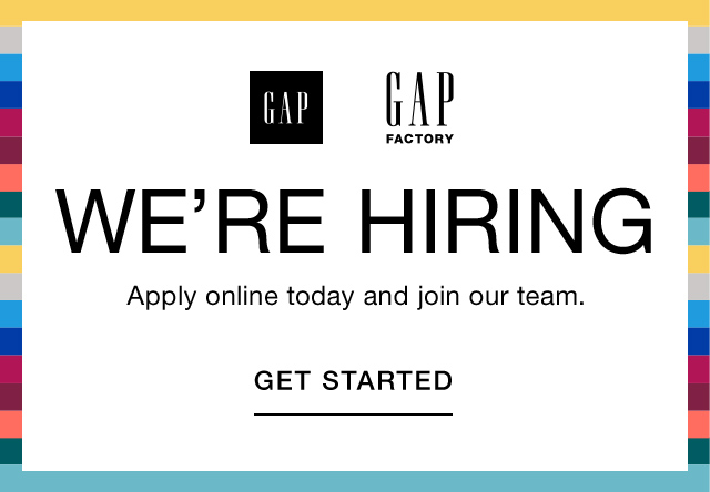 WE'RE HIRING | GET STARTED