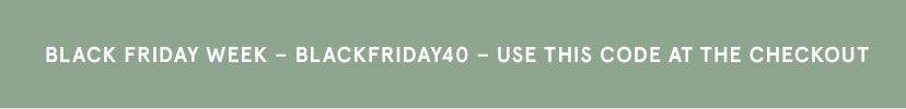 Black Friday Week... Use this code...