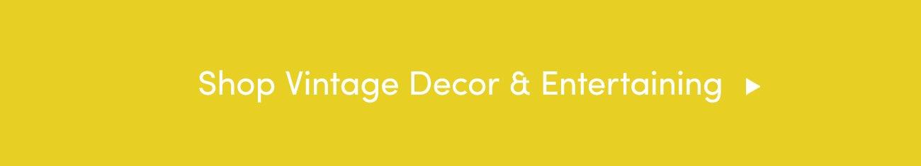 Shop Vintage Decor & Entertaining >