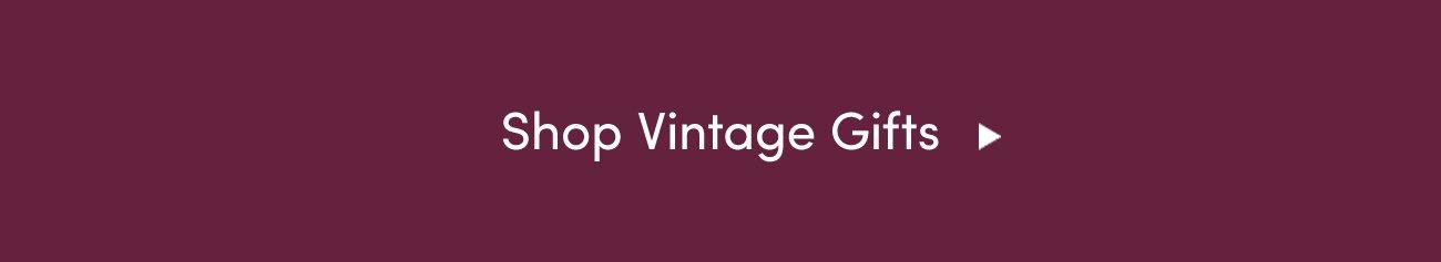 Shop Vintage Gifts >