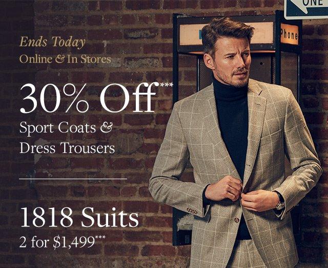 30% OFF SPORTS COAT & DRESS TROUSERS