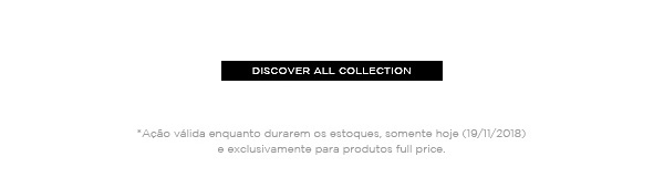 DISCOVER ALL COLLECTION