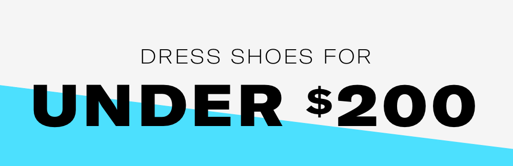 Dress Shoes for under $200