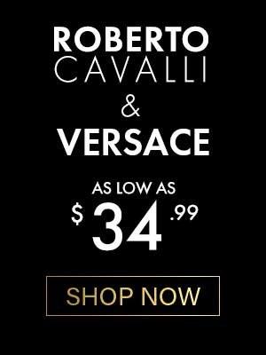 VERSACE & ROBERTO CAVALLI