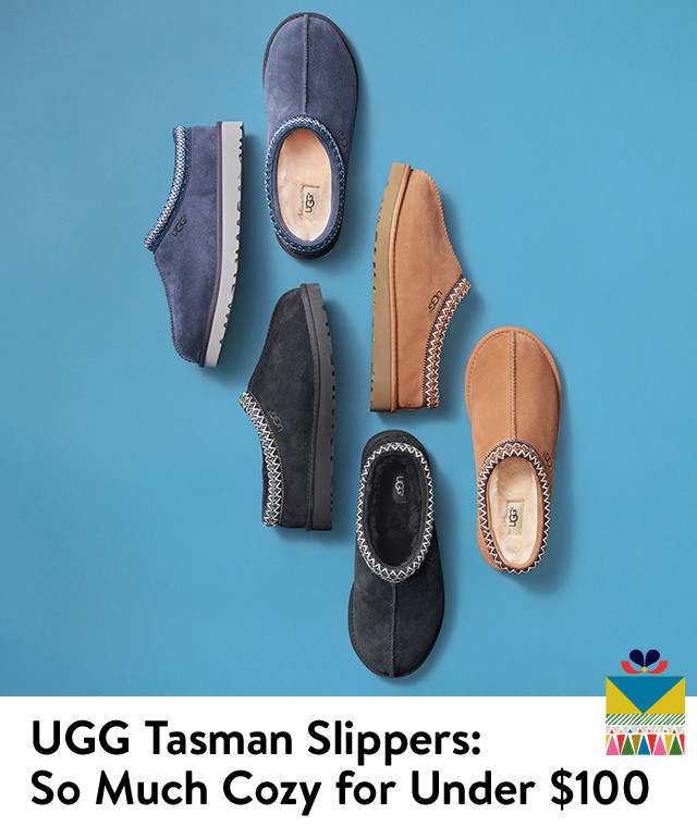 UGG Tasman slippers, so much cozy for under $100.