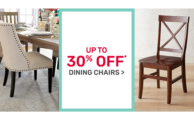 Get up to thirty percent off dining chairs.