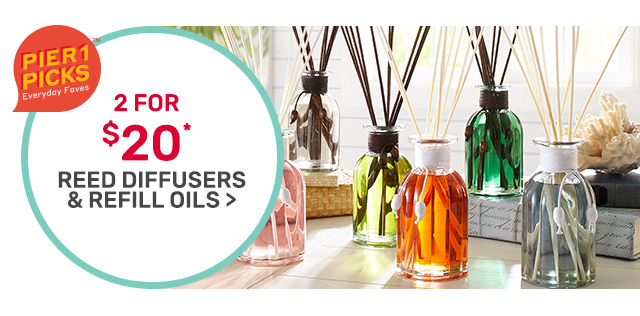 Shop two for twenty dollar reed diffusers and refill oils.