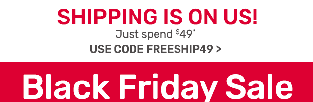 Shipping is on us! Just spend forty nine dollars or more and use code FREESHIP49.