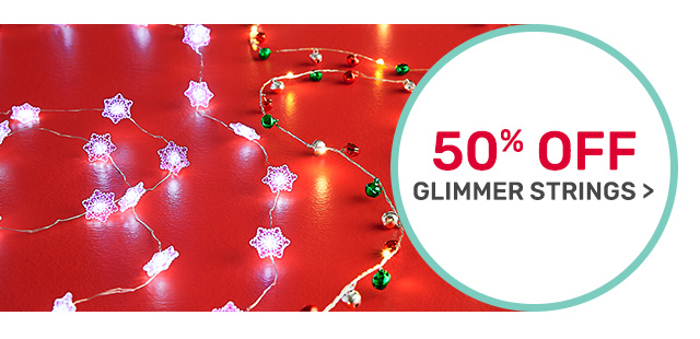 Shop fifty percent off glimmer strings.
