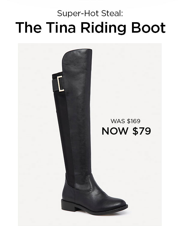 Super-Hot Steal: The Tina Riding Boot   WAS $169 NOW $79