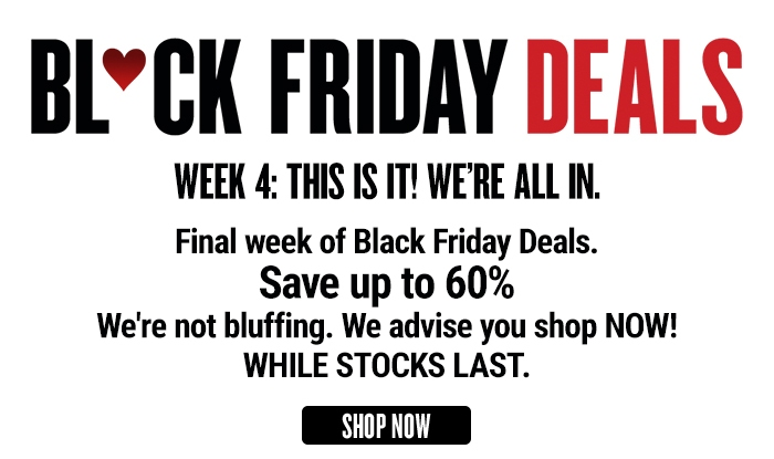 BLACK FRIDAY DEALS - Week 4