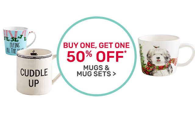 Buy one, get one fifty percent off mugs and mug sets.