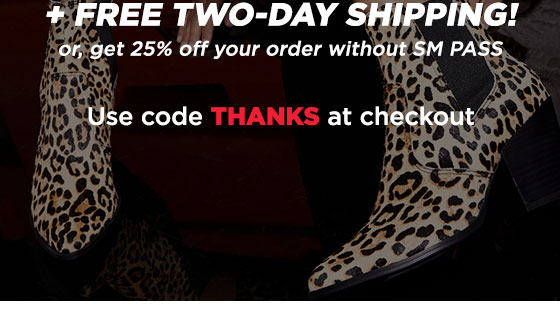 The Black Friday Event! SM PASS members get 35% OFF and Free Two-Day Shipping! Or, get 25% off your order without SM PASS. Use code THANKS at checkout. Shop PATRICIA-L .