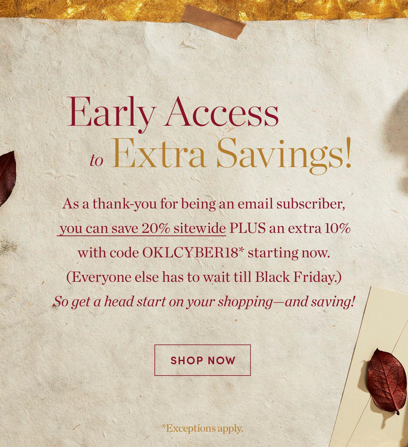 Early Access to Extra Savings! | Shop Now >