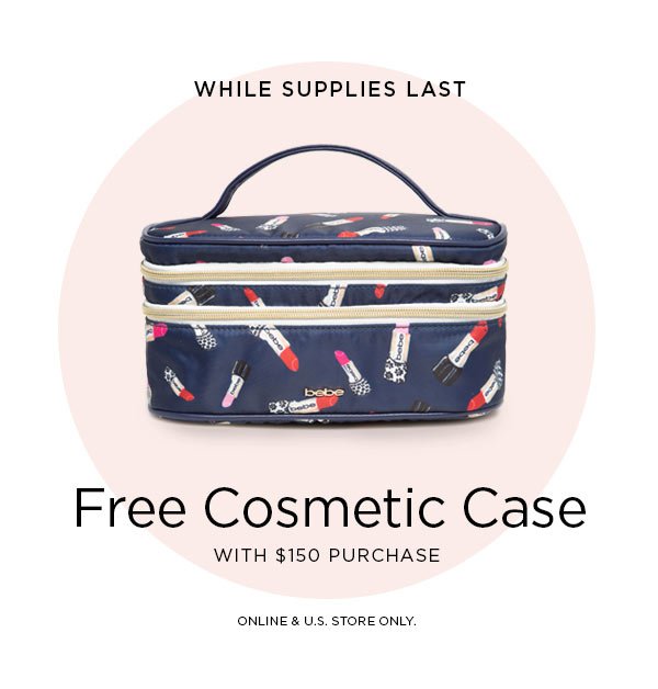 WHILE SUPPLIES LAST   Free Cosmetic Case with $150 Purchase   ONLINE & U.S. STORE ONLY.