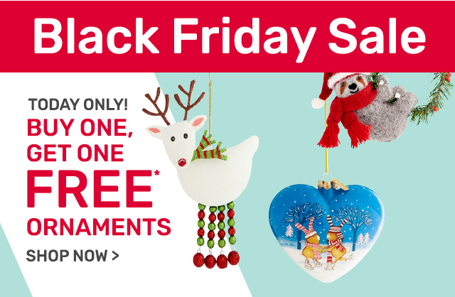 Today only! Buy one, get one free ornaments.