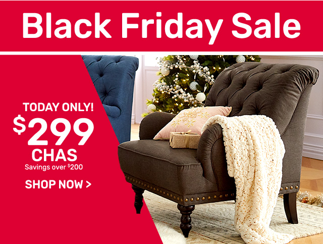 Today only! Chas seating for two-hundred and ninty-nine dollars.