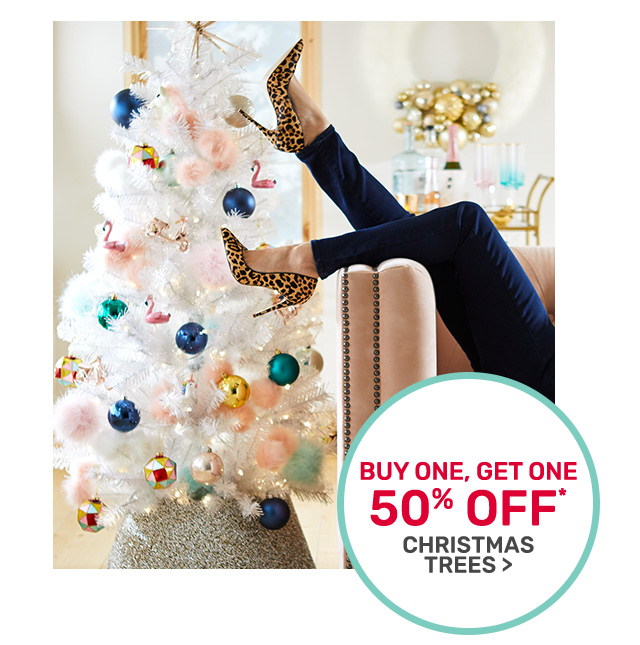 Buy one, get one fifty percent off Christmas trees.