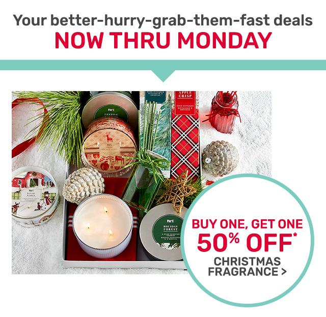 Buy one, get one fifty percent off Christmas fragrance.