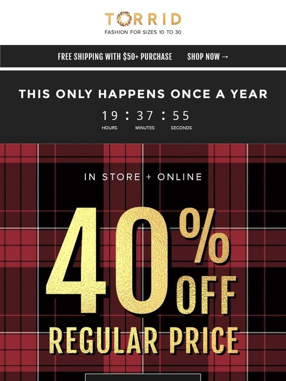 fa7ebcee612 Torrid  Black Friday is here! 40% Off   Free Ship  50