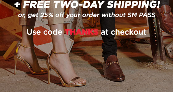 The Black Friday Event! SM PASS members get 35% OFF and Free Two-Day Shipping! Or, get 25% off your order without SM PASS. Use code THANKS at checkout.
