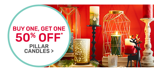 Buy one, get one fifty percent off pillar candles.