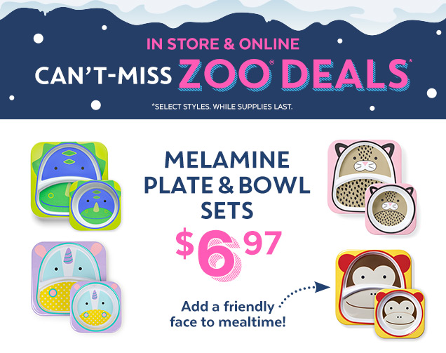 In store & online | Can't–miss Zoo® Deals* | *Select styles. While supplies last. | Melamine plate & bowl sets $6.97 | Add a friendly face to mealtime!