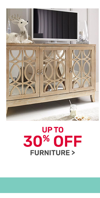 Shop and save up to thirty percent off on furniture.