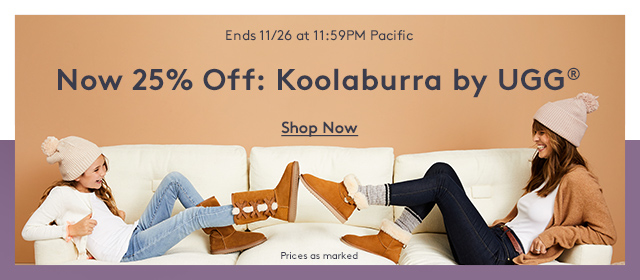 Ends 11/26 at 11:59PM Pacific   Extra 25% off Koolaburra by UGG®   online & in stores   Shop Now   Prices as marked
