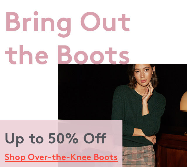Bring Out the Boots | Up to 50% Off | Shop Over-the-Knee Boots