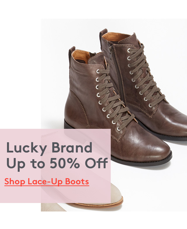 Lucky Brand Up to 50% Off   Shop Lace-Up Boots
