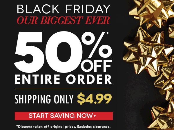 50% off entire order - shipping only $4.99