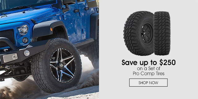 Save up to $250 on a set of Pro Comp Tires