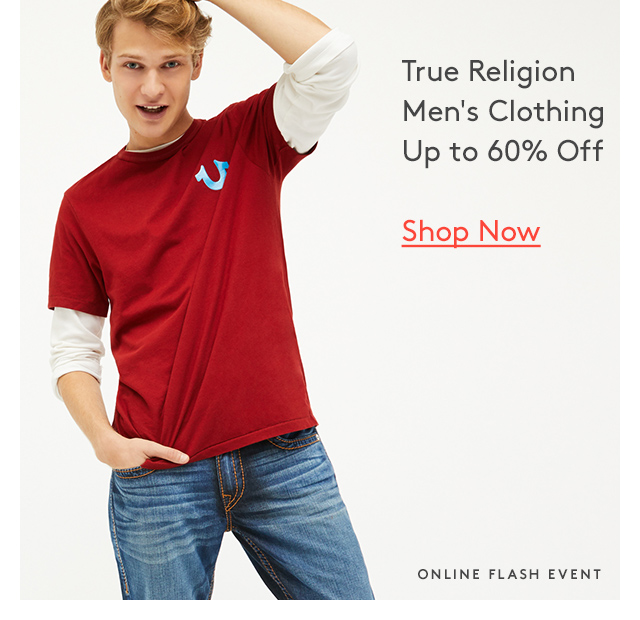 True Religion Men's Clothing Up to 60% Off | Shop Now | Online Flash Event