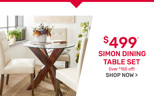 Simon dining table set now four-hundred and ninety-nine dollars.
