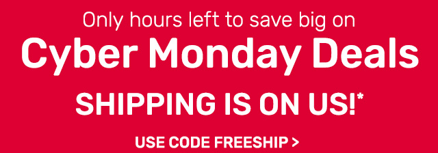 Only hours left to save big on Cyber Monday Deals. Use code FREESHIP.
